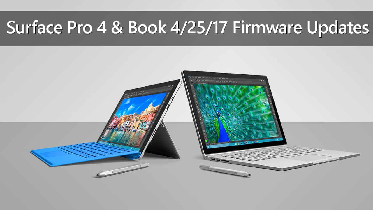 Surface Pro 4 and Surface Book Firmware Update on April 25th, 2017