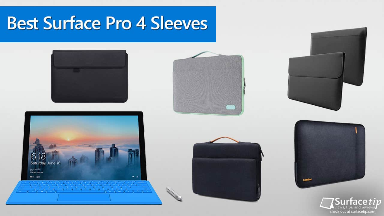 Best Surface Pro 4 Sleeves