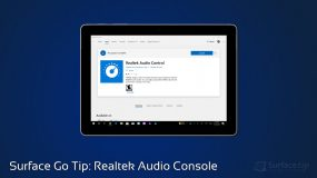 Surface Go Tip: Managing Audio Settings with Realtek Audio Console App