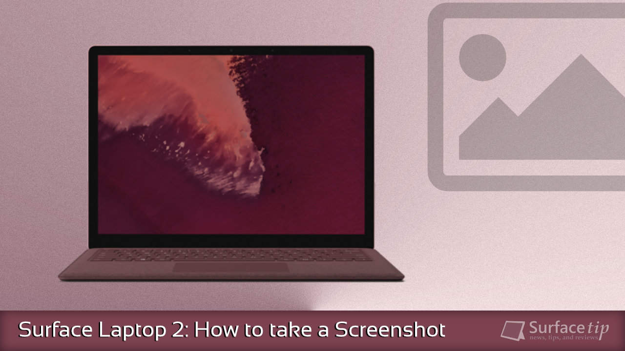 How to take a screenshot on Surface Laptop 2