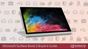 Microsoft Surface Book 2 Buyer's Guide