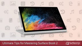 Ultimate Tips for Mastering Microsoft Surface Book 2