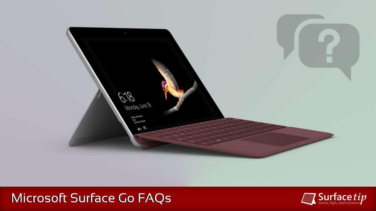 Microsoft Surface Go FAQs