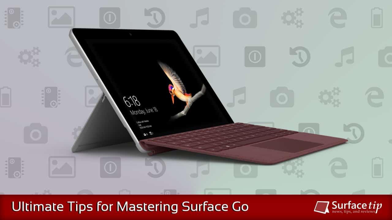 Surface Go Tips & Tricks