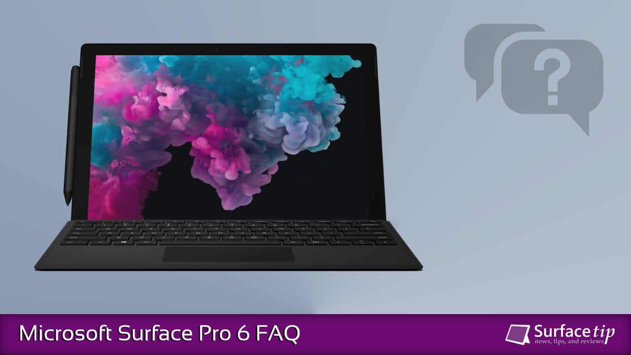 Surface Pro 6 FAQ