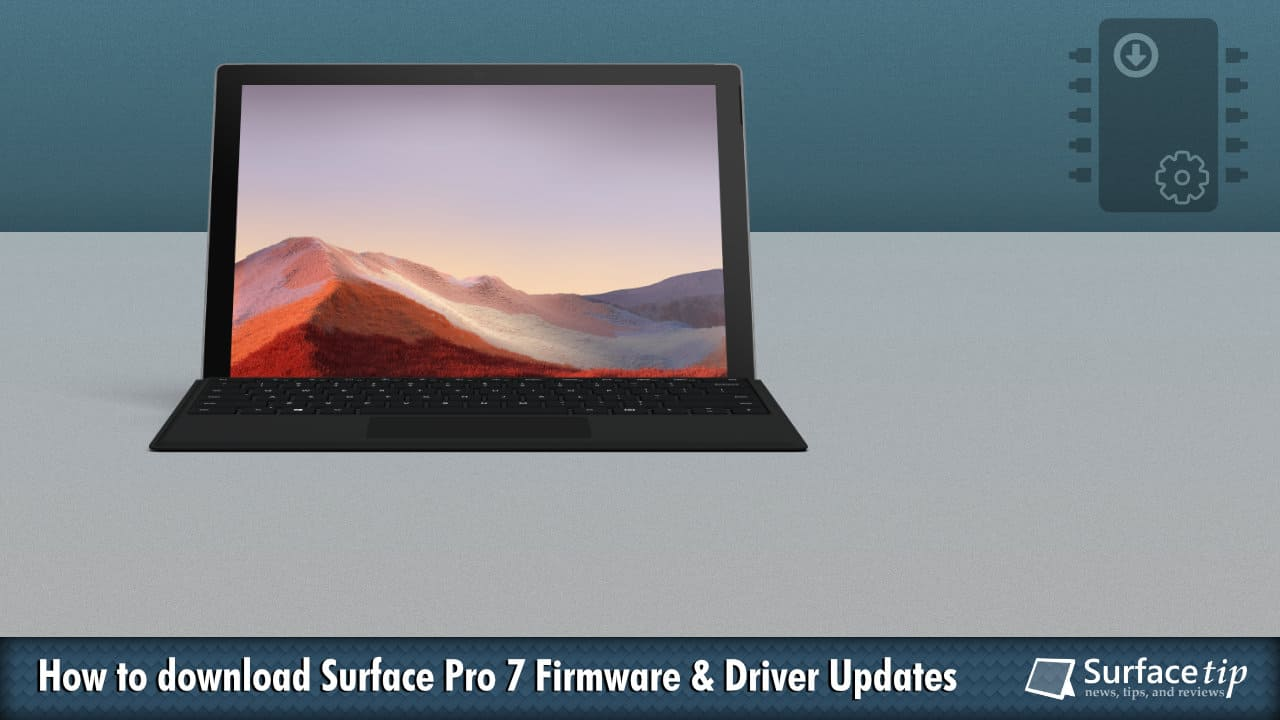 Download Surface Pro 7 Drivers and Firmware Update